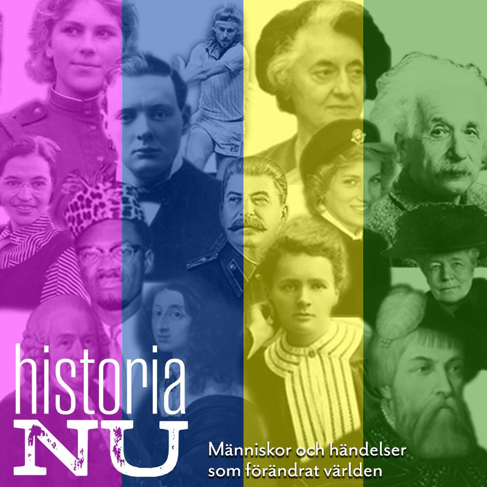 Historia Nu - en podcast om människor och händelser som förändrat världen